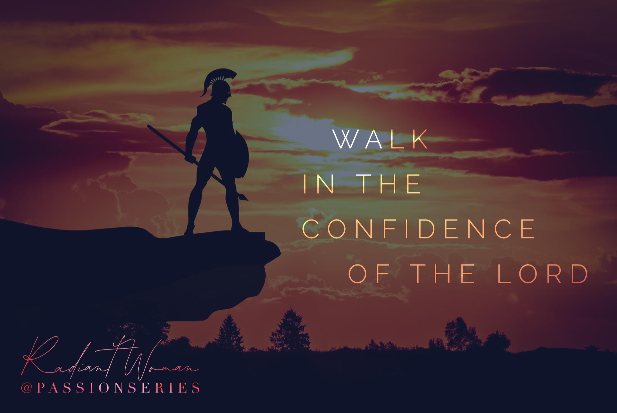 Walk in the Confidence of the Lord