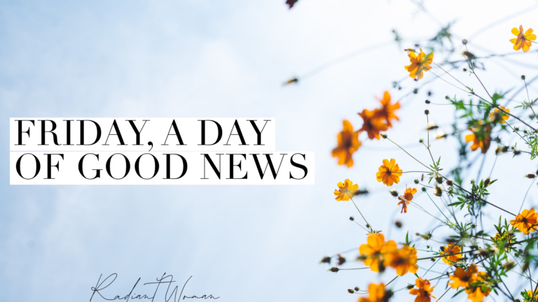 Friday, A Day of Good News