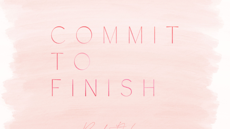 Commit to finish