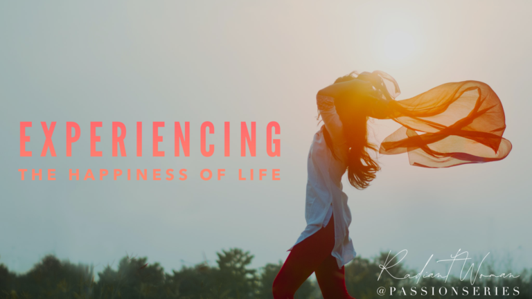 Experiencing the Happiness of Life