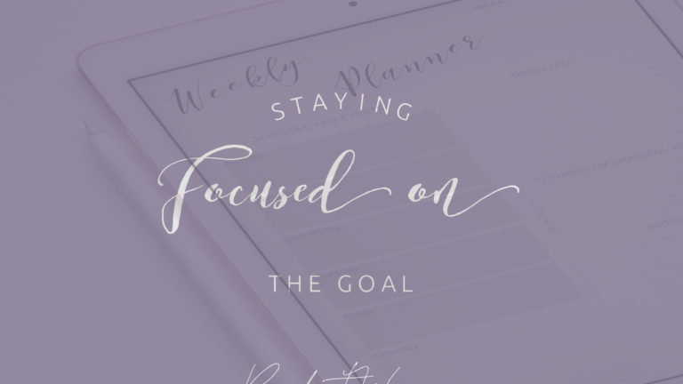 Staying focused on the goal