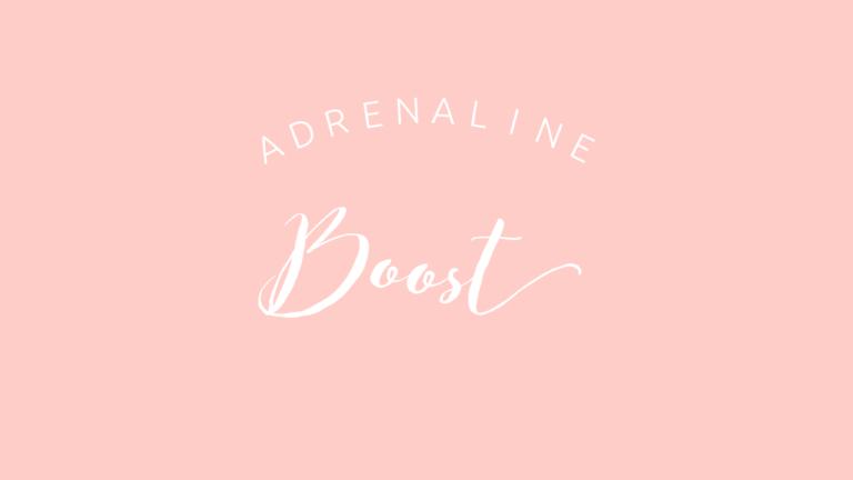 Adrenaline Boost