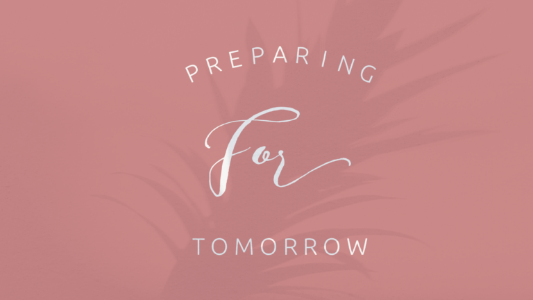 Preparing for tomorrow