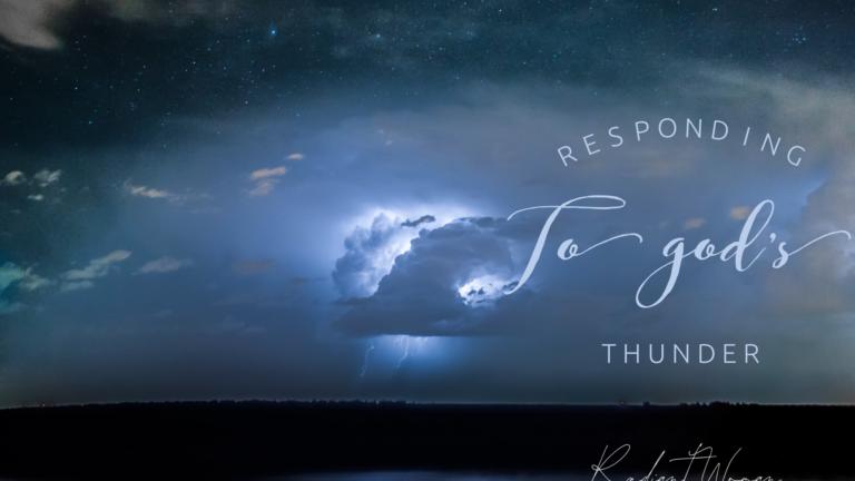 Responding to God's Thunder