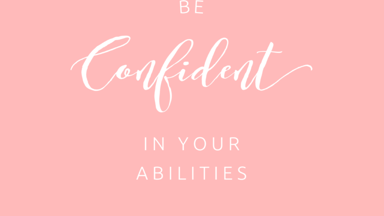 Be Confident in Your Abilities