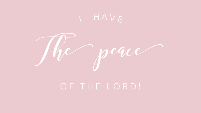I have the PEACE of the Lord!