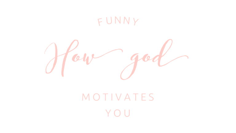Funny how God motivates you.