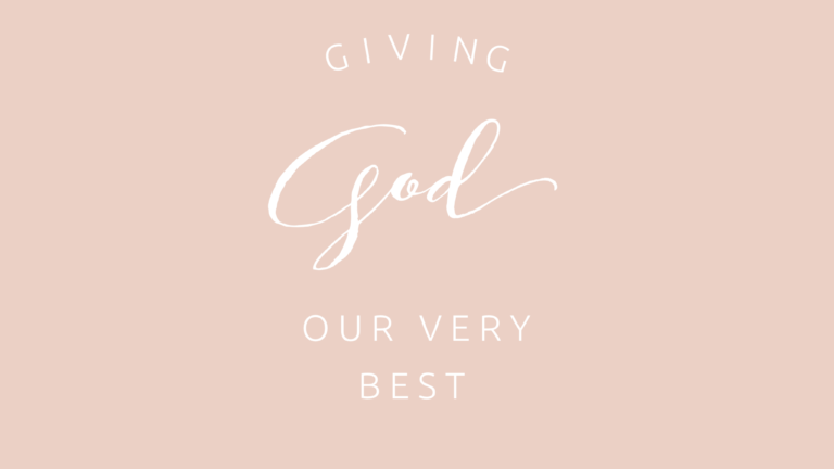 Giving God Our Very Best