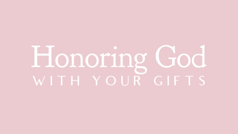 Honoring God with Your Gifts