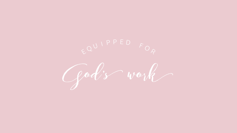 Equipped for God's Work