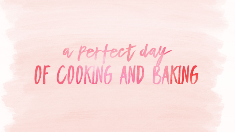 A Perfect Day of Cooking and Baking