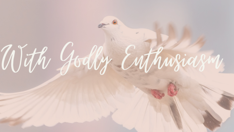 With Godly Enthusiasm