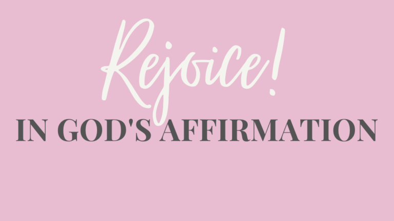 Rejoice in God's Affirmation