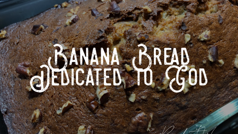 Banana Bread Dedicated to God