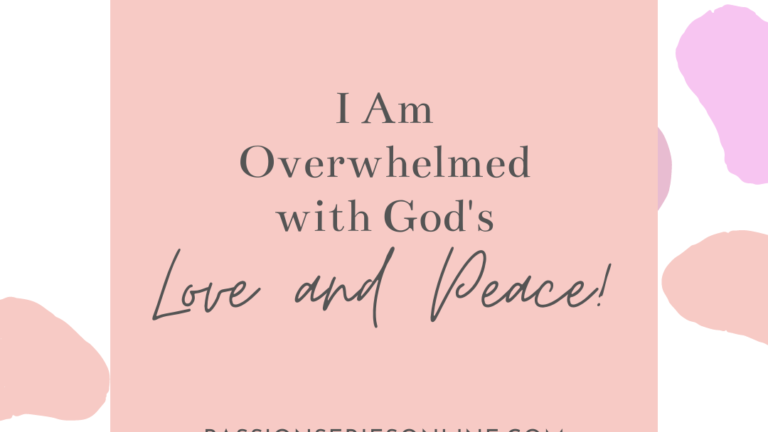 I am Overwhelmed with God's Love and Peace