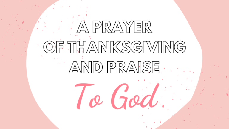 A Prayer of Thanksgiving and Praise to God