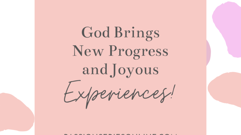 God Brings New Progress and Joyous Experiences