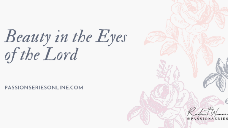 Beauty in the Eyes of the Lord