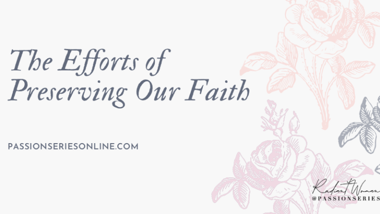 The Efforts of Preserving Our Faith