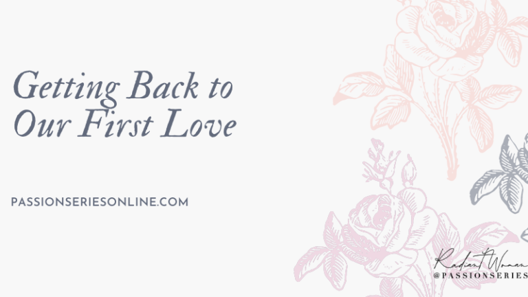 Getting Back to Our First Love