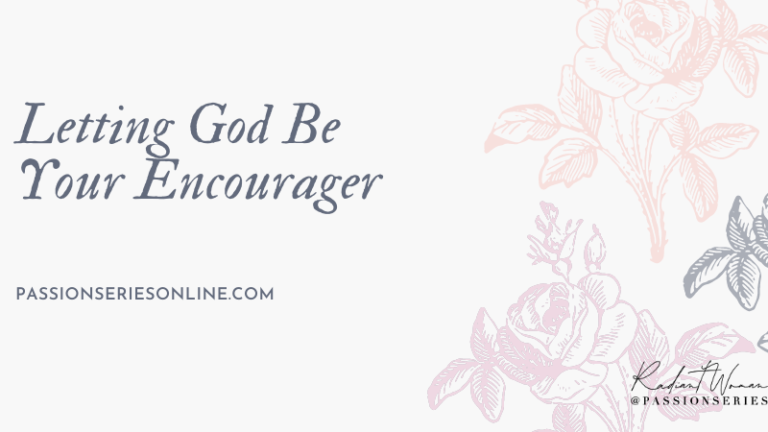 Letting God Be Your Encourager