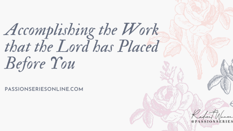 Accomplishing and Affirming the Work that the Lord has Placed Before You