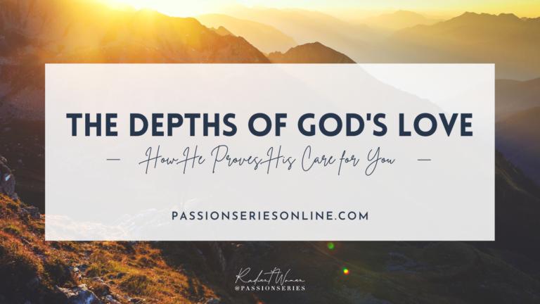 The Depths of God's Love