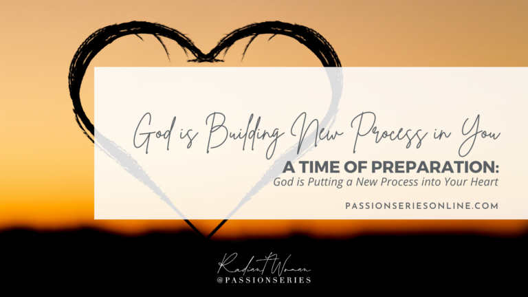 God is Putting a New Process into Your Heart